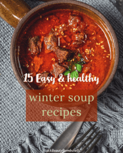 15 Easy & Healthy Winter Soup Recipes