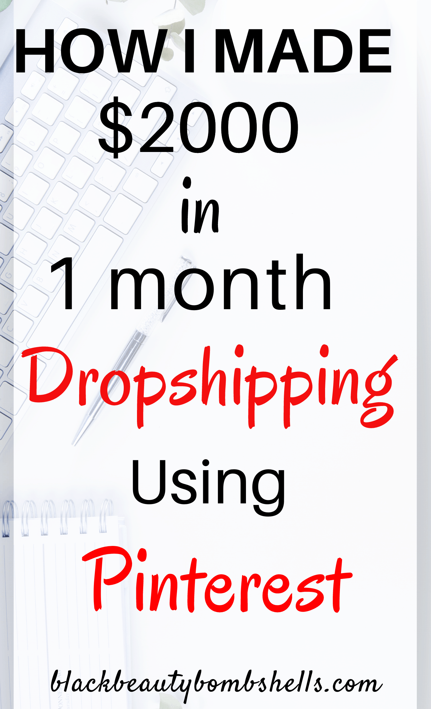 How I made $2000 in my First Month Dropshipping Using Pinterest