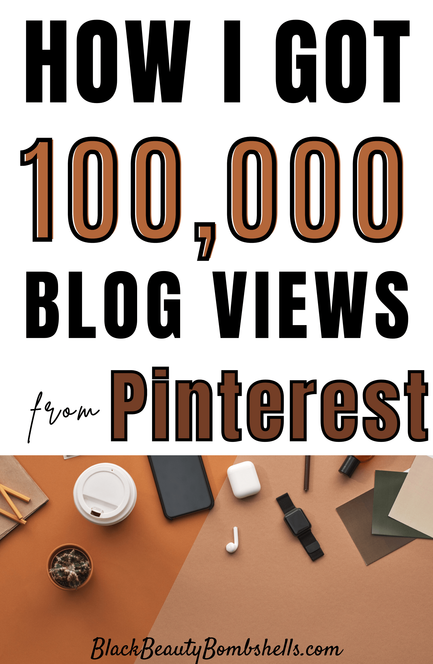 How I got 100,000 Blog Page Views Using Pinterest in 5 Months